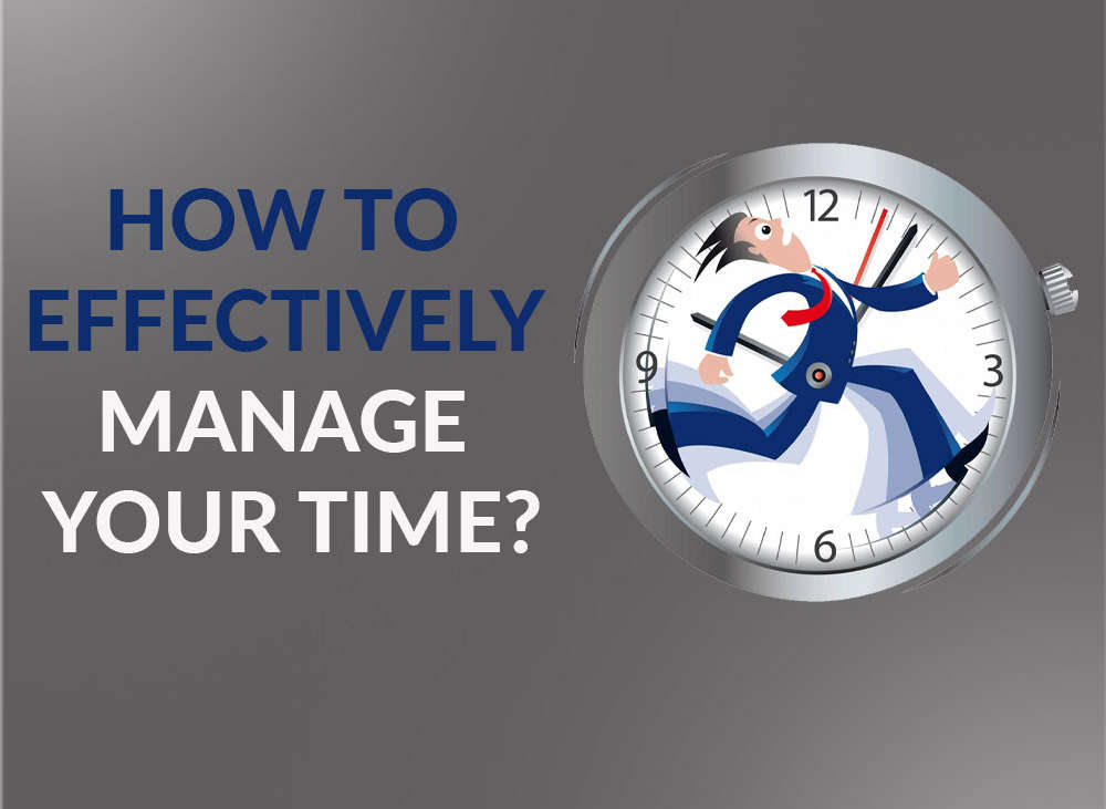 How to effectively manage your time?