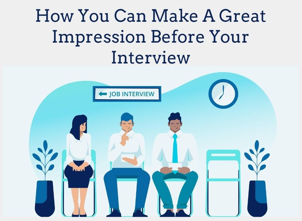How to make great impression before an interview