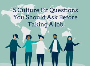 5 Culture fit questions you should ask before taking a job